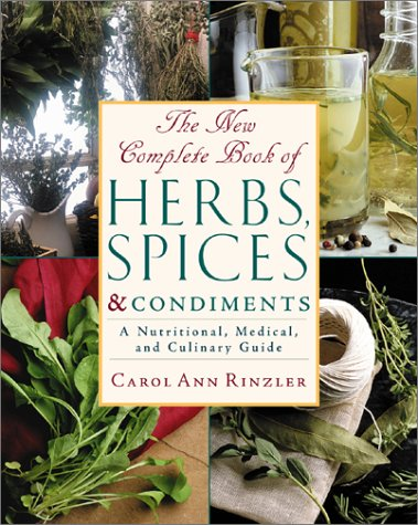 The New Complete Book of Herbs, Spices, and Condiments: Rinzler, Carol Ann