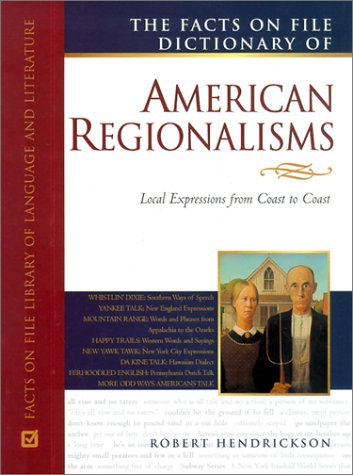 9780816041565: The Facts on File Dictionary of American Regionalisms (Facts on File Library of American Literature)