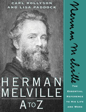 9780816041602: Herman Melville A to Z: The Essential Reference to His Life and Work (The Literary A to Z Series)