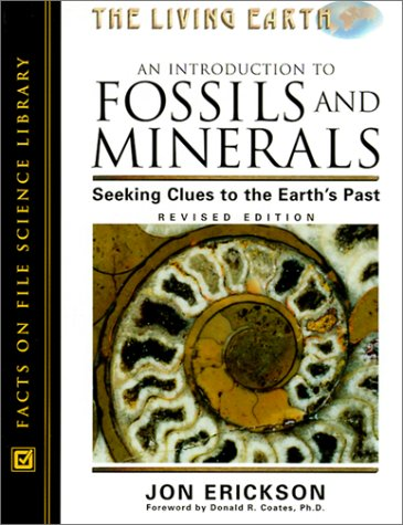 9780816042364: An Introduction to Fossils and Minerals: Seeking Clues to the Earth's Past (Living Earth)