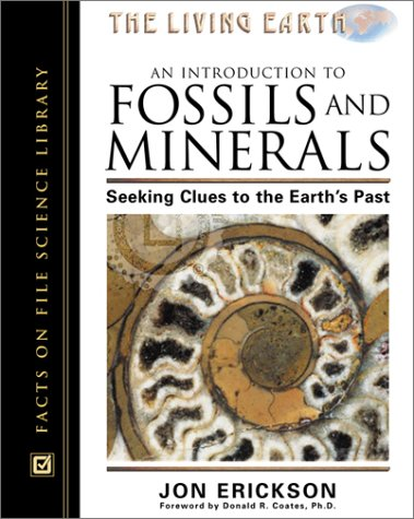 9780816042371: An Introduction to Fossils and Minerals: Seeking Clues to the Earth's Past (The Living Earth Series)