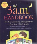 9780816042906: The 3 a.m. Handbook: The Most Commonly Asked Questions About Your Child's Health