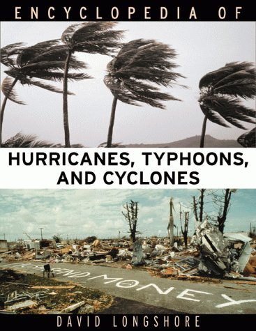 9780816042913: Encyclopedia of Hurricanes, Typhoons and Cyclones