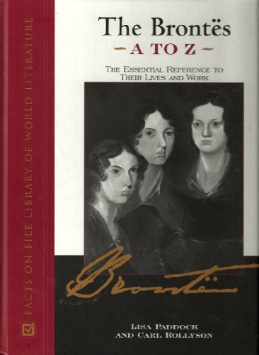 9780816043026: The Brontes A to Z: The Essential Reference to Their Lives and Work (Critical Companion)