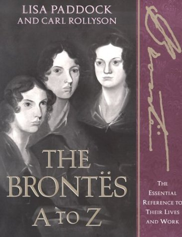 9780816043033: The Brontes A to Z: The Essential Reference to Their Lives and Works (Literary A to Z)