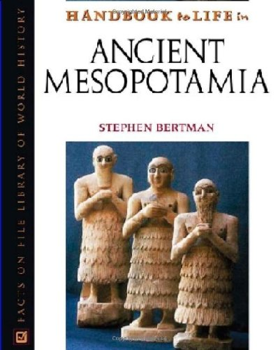 9780816043460: Handbook to Life in Ancient Mesopotamia (Facts on File Library of World History)