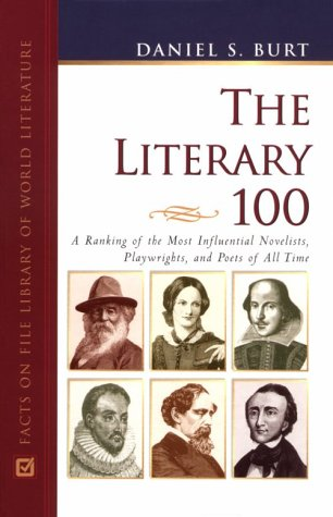 9780816043828: The Literary 100: A Ranking of the Most Influential Novelists, Playwrights, and Poets of All Time