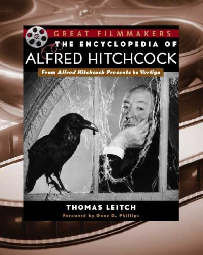 9780816043873: The Encyclopedia of Alfred Hitchcock: From Alfred Hitchcock Presents to Vertigo (Library of Great Filmmakers)