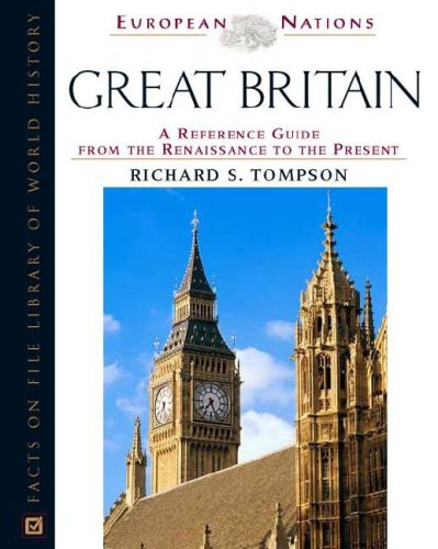 Great Britain: A Reference Guide from the Renaissance to the Present (European Nations): Tompson, ...