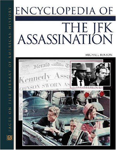 Encyclopedia of the JFK Assassination (Facts on File Library of American History): Benson, Michael