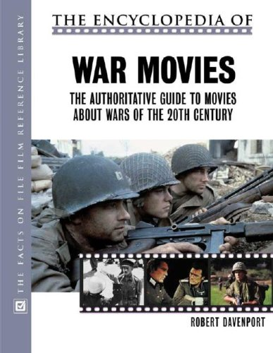 9780816044788: The Encyclopedia of War Movies: The Authoritative Guide to Movies About Wars of the Twentieth Century (The Facts on File Film Reference Library)