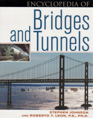 Encyclopedia of Bridges and Tunnels (Facts on File Science Library) (081604483X) by Stephen Johnson; Roberto T. Leon