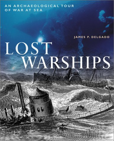 9780816045303: Lost Warships: An Archaeological Tour of War at Sea