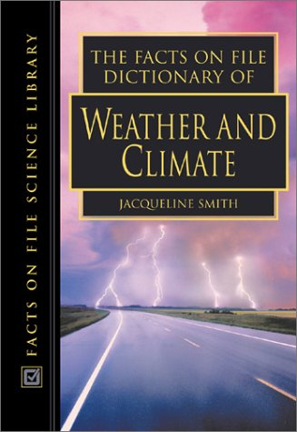 9780816045334: The Facts on File Dictionary of Weather and Climate (The Facts on File Science Dictionaries)