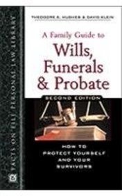 9780816045501: A Family Guide to Wills, Funerals, and Probate: How to Protect Yourself and Your Survivors