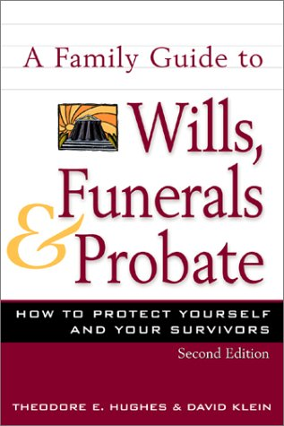 9780816045518: A Family Guide to Wills, Funerals, and Probate: How to Protect Yourself and Your Survivors