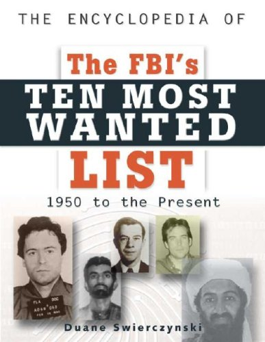 9780816045617: The Encyclopedia of the Fbi's Ten Most Wanted List: 1950 To Present