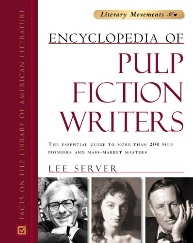 9780816045778: Encyclopedia of Pulp Fiction Writers: The Essential Guide to More Than 200 Pulp Pioneers and Mass-market Masters (Literary Movements)