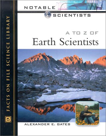9780816045808: A to Z of Earth Scientists (Notable Scientists)