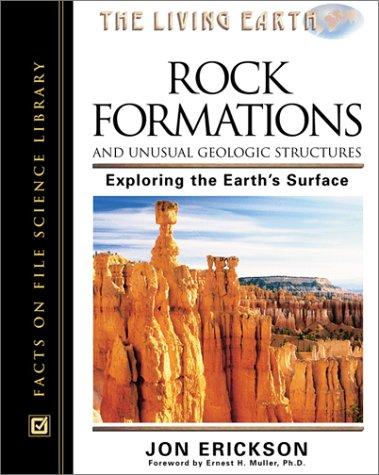 Rock Formations and Unusual Geologic Structures: Exploring: Jon Erickson; Erickson;