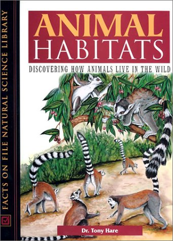 9780816045938: Animal Habitats: Discovering How Animals Live in the Wild (Facts on File Natural Science Library)