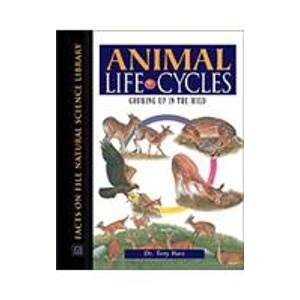 9780816045952: Animal Life Cycles: Growing Up in the Wild (Facts on File Natural Science Library)