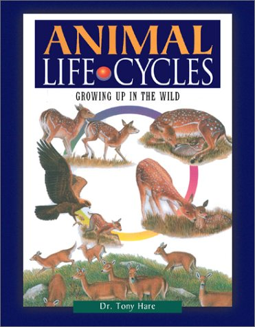 9780816045969: Animal Life Cycles: Growing Up in the Wild (Facts on File Natural Science Library)
