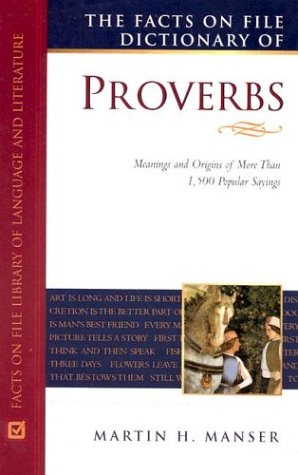 9780816046072: The Facts on File Dictionary of Proverbs: Meanings and Origins of More Than 1, 500 Popular Sayings (Facts on File Writers Library)