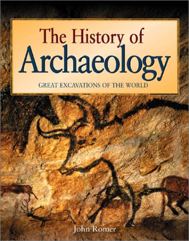 The History of Archaeology: Great Excavations of: John Romer, Elizabeth