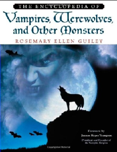 9780816046843: The Encyclopedia Of Vampires, Werewolves, And Other Monsters