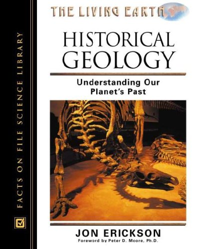 9780816047260: Historical Geology: Understanding Our Planet's Past (Living Earth)