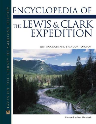 9780816047819: Encyclopedia of the Lewis and Clark Expedition (Facts on File Library of American History)