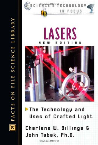 9780816047840: Lasers: The Technology and Uses of Crafted Light (Science & Technology in Focus)