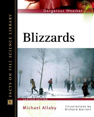 9780816047918: Blizzards (Facts on File Dangerous Weather Series)