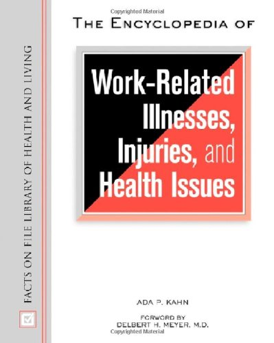 9780816048441: The Encyclopedia of Work-Related Illnesses, Injuries, and Health Issues (Library of Health and Living)