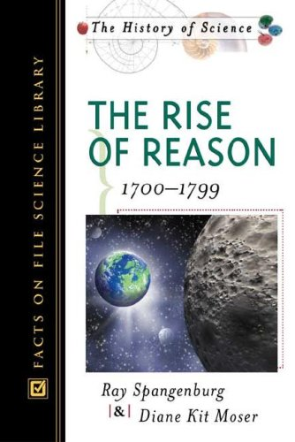 The Rise of Reason: 1700-1799 (History of: Ray Spangenburg, Diane