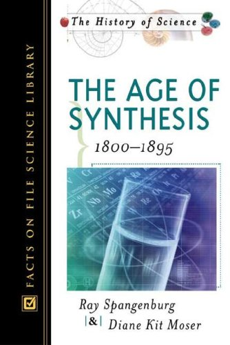 9780816048533: The Age of Synthesis: 1800-1895 (History of Science.)