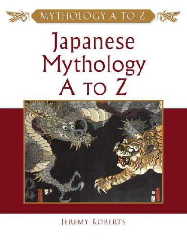 9780816048717: Japanese Mythology A to Z