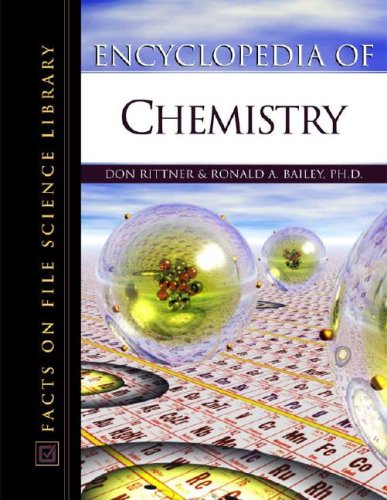 Encyclopedia of Chemistry (Facts on File Science: Rittner, Don, Bailey,