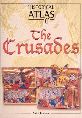 9780816049196: Historical Atlas of the Crusades