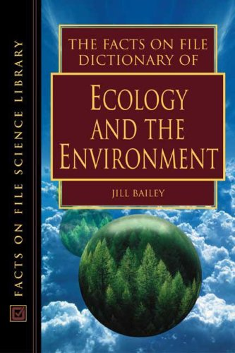 9780816049226: The Facts on File Dictionary of Ecology and the Environment (Facts on File Science Dictionary)