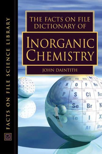 9780816049264: The Facts on File Dictionary of Inorganic Chemistry (Facts on File Science Dictionary)