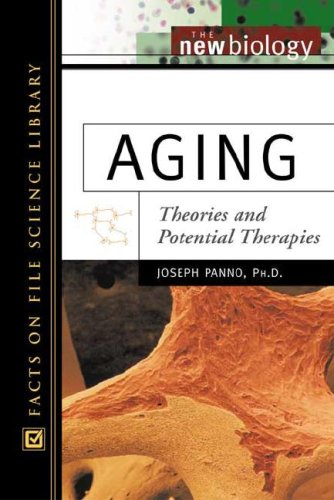 9780816049516: Aging: Theories and Potential Therapies (New Biology)