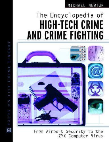 The Encyclopedia of High-Tech Crime and Crime-Fighting (Hardback): Michael Newton