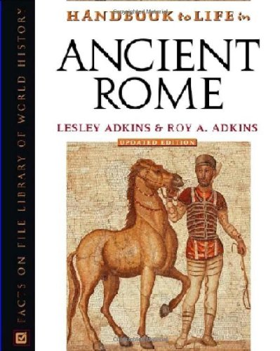 9780816050260: Handbook to Life in Ancient Rome (Facts on File Library of World History)