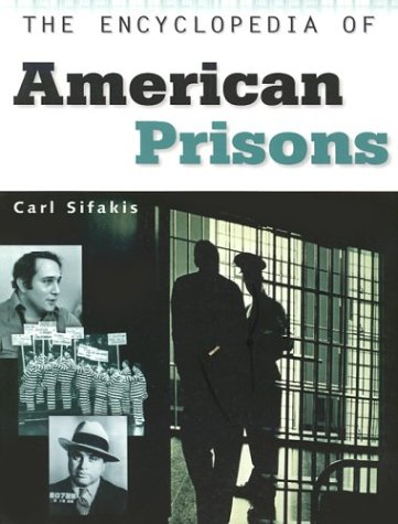 9780816050727: The Encyclopedia of American Prisons (Facts on File Crime Library)