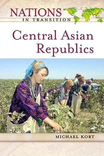 Central Asian Republics: Michael G. Kort