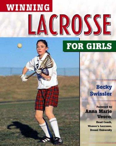 Winning Lacrosse for Girls (Winning Sports for: Becky Swissler