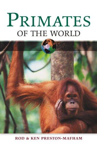 Primates of the World (Of the World): Rod Preston-Mafham, Ken