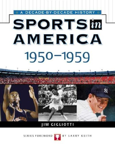 Sports In America: 1950 To 1959 (Sports in America A Decade by Decade History) (0816052379) by Jim Gigliotti